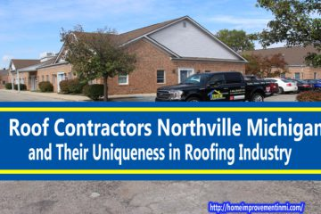 Roof Contractors Northville Michigan and Their Uniqueness in Roofing Industry