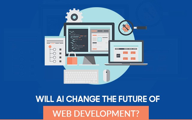 Artificial Intelligence Is Changing The Future Of Web Development