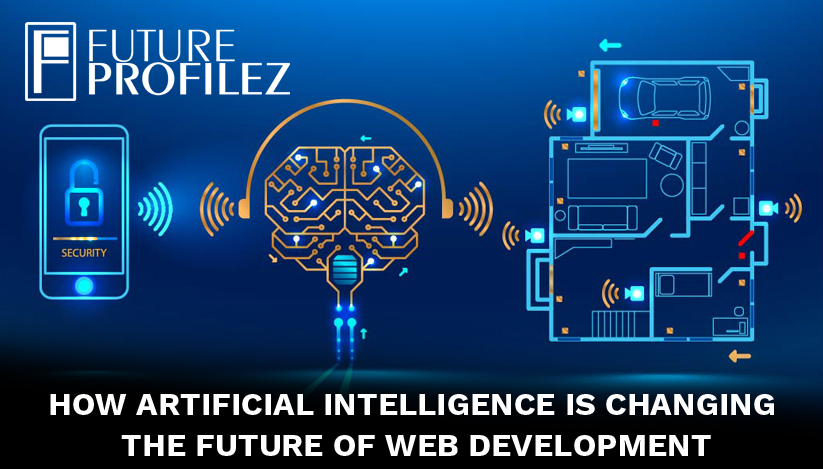 How Artificial Intelligence Is Changing The Future Of Web Development