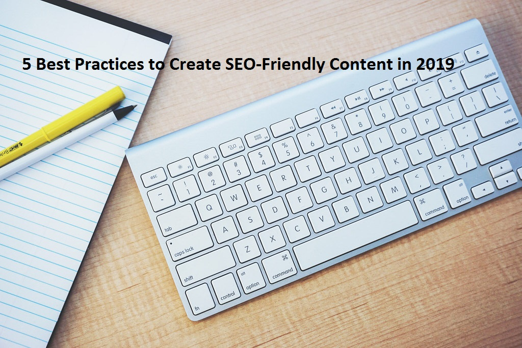 Best Practices to Create SEO-Friendly Content