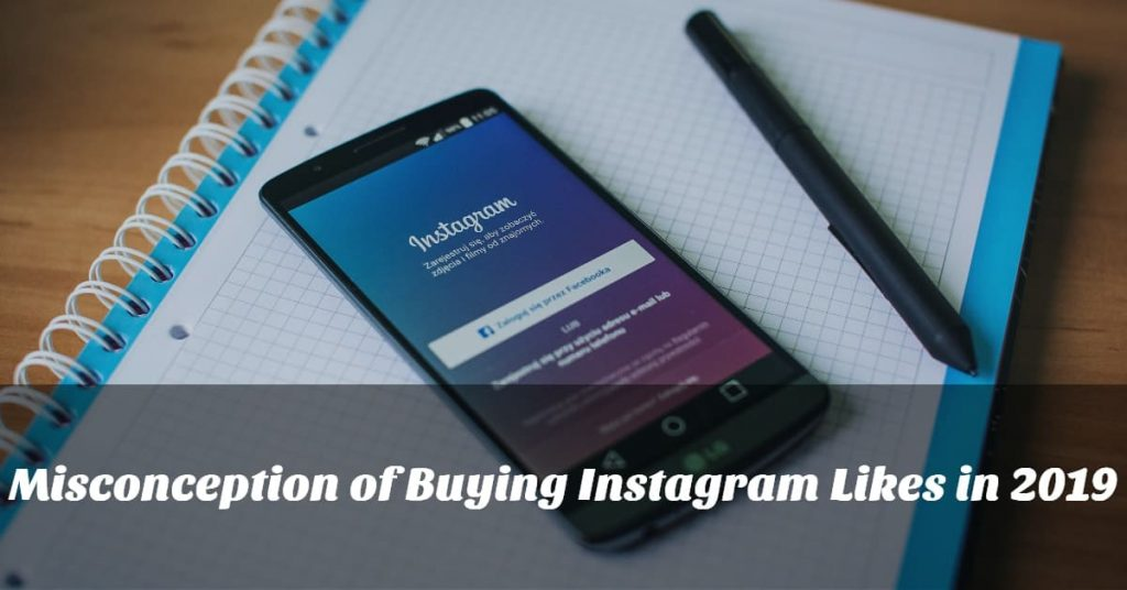 Misconception of Buying Instagram Likes in 2019