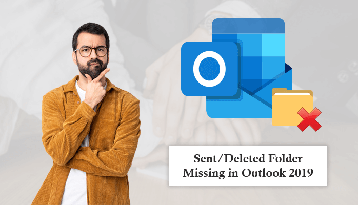 What To Do If Sent/Deleted Folder Missing In Outlook 2019