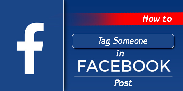How To Tag Someone In A Facebook Post