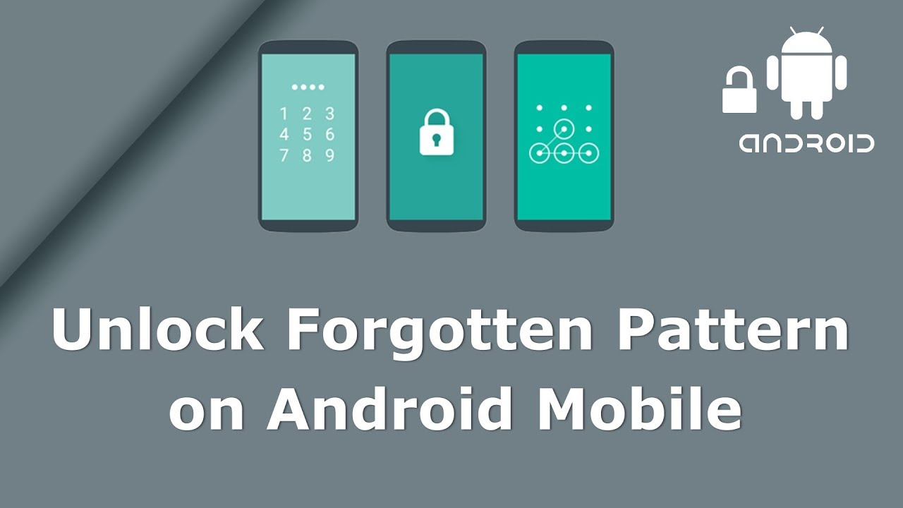 How to Unlock Pattern Lock on Your Android Device